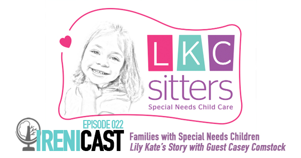 Families with Special Needs Children - Irenicast Episode 022 - Conversations on Faith and Culture - An Irenicon