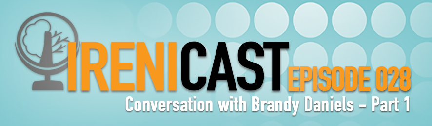 Conversation with Brandy Daniels Part 1 - Irenicast Episode 028 - Conversations on Faith and Culture - An Irenicon