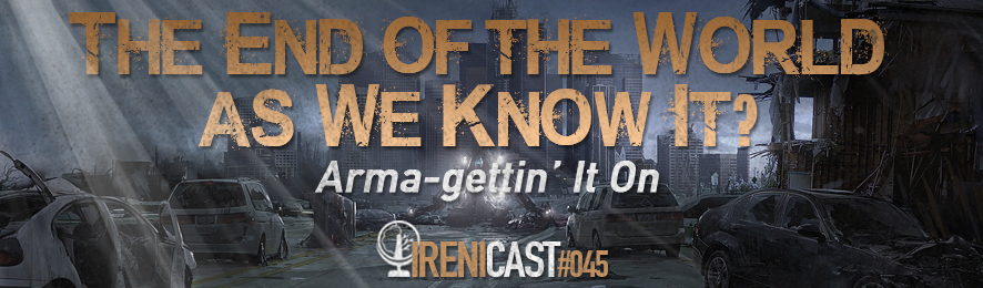 The End of the World as We Know It? - Irenicast Episode #045 - Conversations on Faith and Culture - An Irenicon