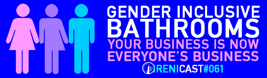 Gender Inclusive Bathrooms - Irenciast Episode #061 - Conversations on Faith and Culture - An Irenicon