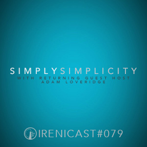 Simply Simplicity – With Returning Guest Host Adam Loveridge – 079