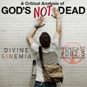 A Critical Analysis of God's Not Dead – Divine Sinema  – 082.5