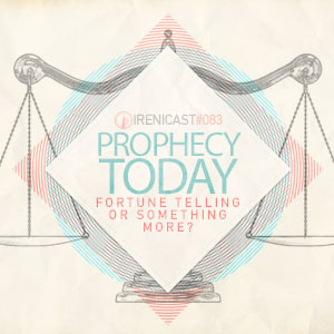 Prophecy Today – Fortune Telling or Something More? – 083