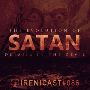 The Evolution of Satan – Details in the Devil – 086