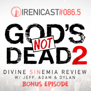God's Not Dead 2 Review – Divine SINema Series – 086.5
