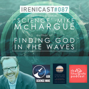 A Conversation with Science Mike McHargue – Finding God in the Waves – 087