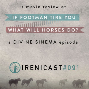 A Movie Review of If Footmen Tire You What Will Horses Do? – A Divine SINema Episode – 091