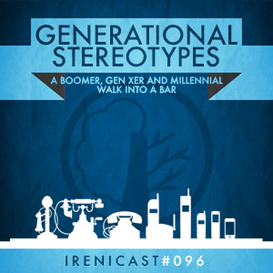 Generational Stereotypes – A Boomer, Gen Xer and Millennial Walk Into a Bar – 096