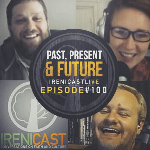 Past, Present and Future – Irenicast Live – 100
