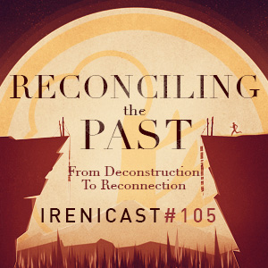 Reconciling the Past – From Deconstruction to Reconnection  – 105