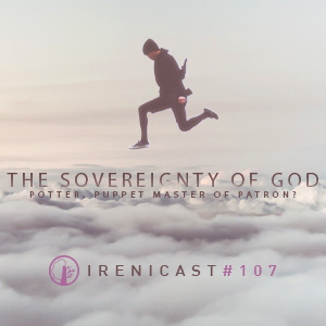 The Sovereignty of God – Potter, Puppet Master of Patron? – 107