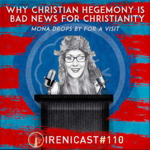 Why Christian Hegemony is Bad News for Christianity – Mona Drops By For a Visit – 110